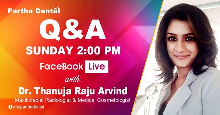 Partha Dental Facebook Live with Dr. Thanuja Raju Arvind