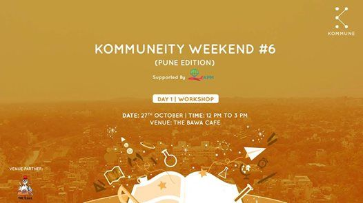 Kommuneity Weekend 6 (Pune Edition)