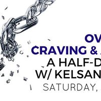 Overcoming Craving &amp Addiction Half-Day Course