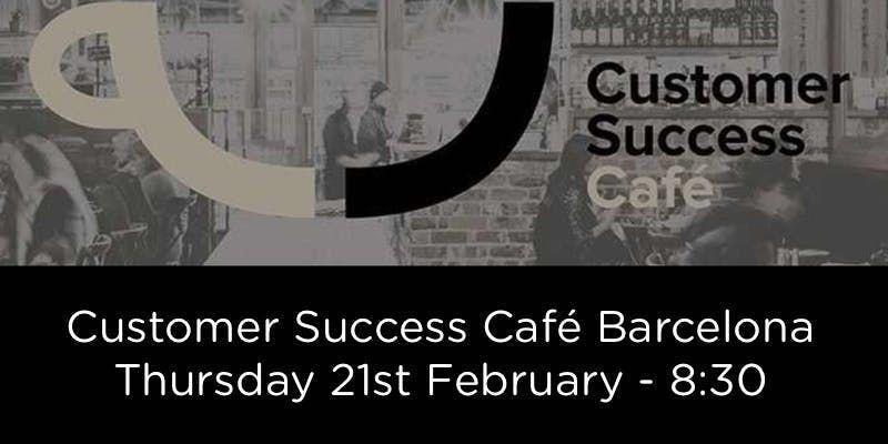 Customer Success Caf Barcelona