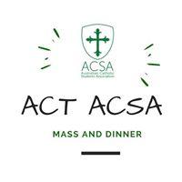 ACT ACSA Mass and Dinner