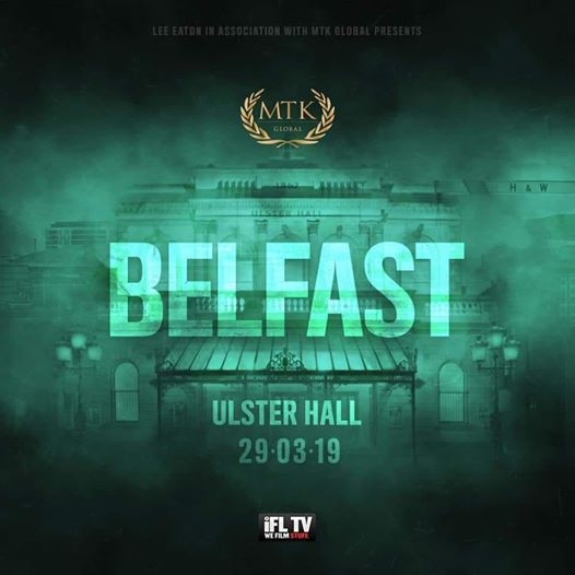 MTK Global Presents FIGHT NIGHT At The Ulster Hall BELFAST