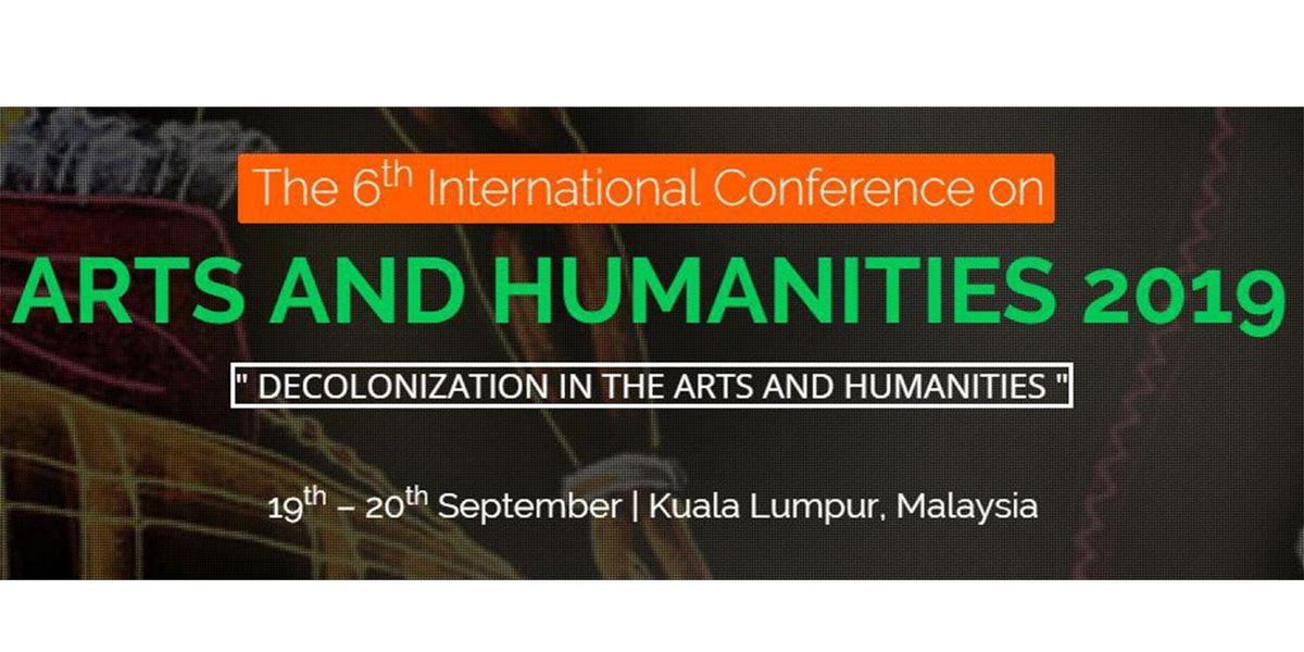 The 6th International Conference  on Arts and Humanities 2019