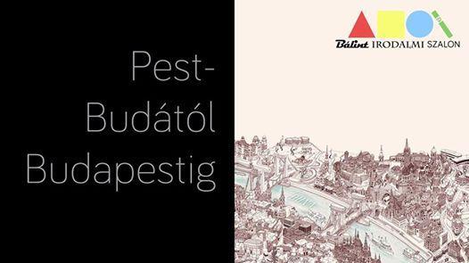 Pest-Budtl Budapestig  Blint Irodalmi Szalon