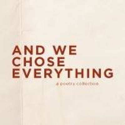 And We Chose Everything