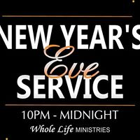 New Years Eve Service 10 PM at Whole Life Ministries