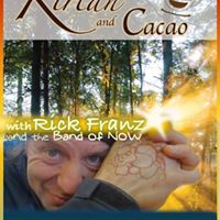 Kirtan and Cacao with Rick Franz and The Band of Now
