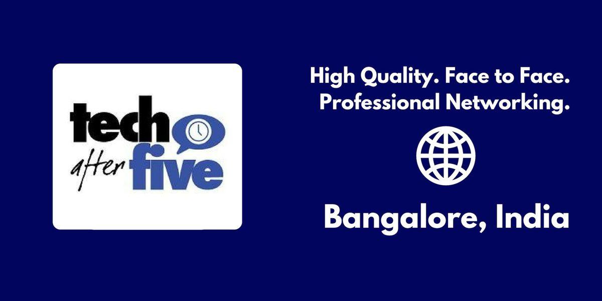 498 Tech After Five - Bangalore India