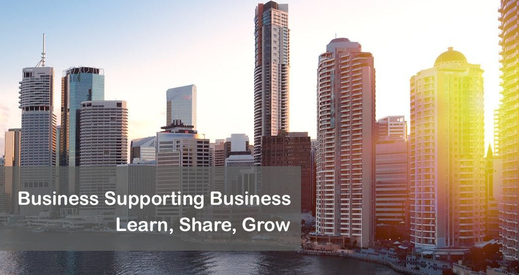 Business Supporting Business. Learn Share Grow