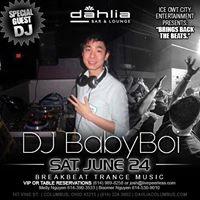 Dj Babyboi June 24 Dahlia Bar and Lounge