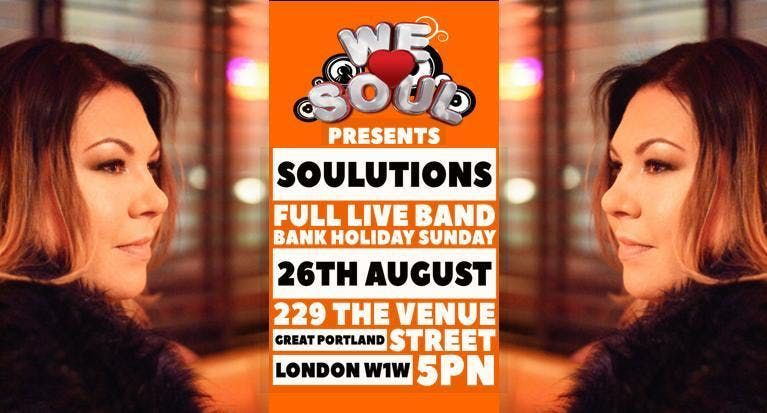 We Love Soul August Bank Holiday Special Feat. Soulutions (Full Live Band)