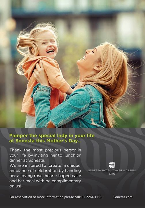 Pamper your special Lady this Mothers Day at Sonesta Cairo