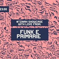 TzinahShowcase w. Love from Funk E Primarie alter