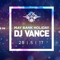DJ VANCE May Bank Holiday