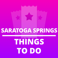 Things To Do in Saratoga Springs