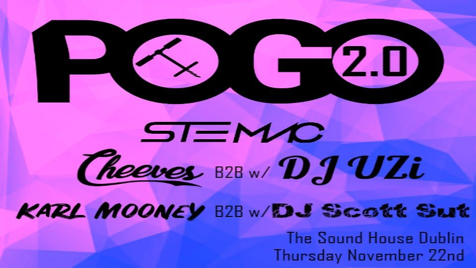 POGO 2 0 (House Music + More) at The Sound House, Dublin