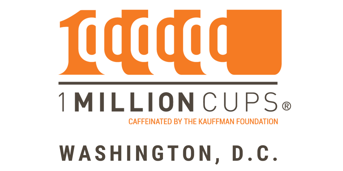 1 Million Cups Washington D.C. Feb 6 2019