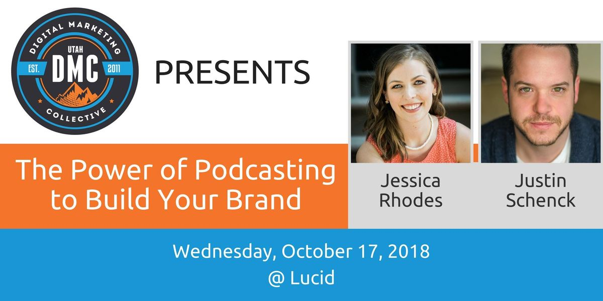 Utah DMC Presents  The Power of Podcasting to Build Your Brand - October 17 2018