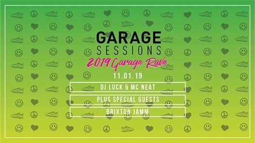 2019 Garage Rave w DJ Luck & MC Neat - Garage Sessions x Juice