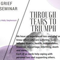 Grief Seminar - Through Tears to Triumph