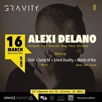 Gravity presents  Alexi Delano