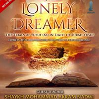The Trials of Yusuf (SOLD OUT) Shaykh Akram Nadwi Leeds