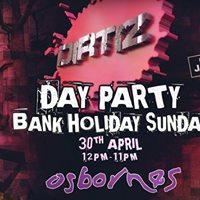 Dirtiz Day Party  Bank Holiday Sunday  Osbornes  12PM-11PM