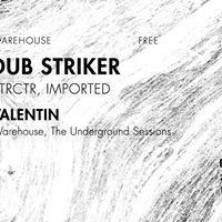 Warehouse Dub Striker b2b Valentin ALL NIGHT LONG