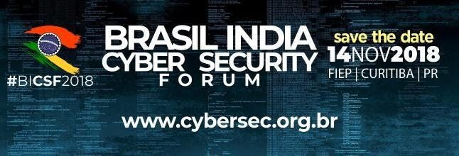 BRASIL INDIA CYBER SECURITY FORUM 2018