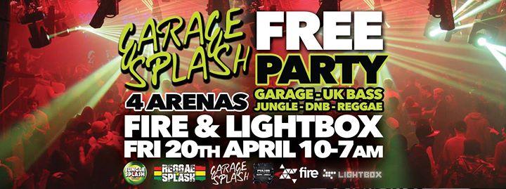 Garage Splash Free Party Fri 20th April