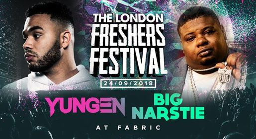 The London Freshers Festival at Fabric ft. Yungen & Big Narstie