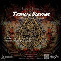 Pranava Presents Tropical Bleyage (SRB)