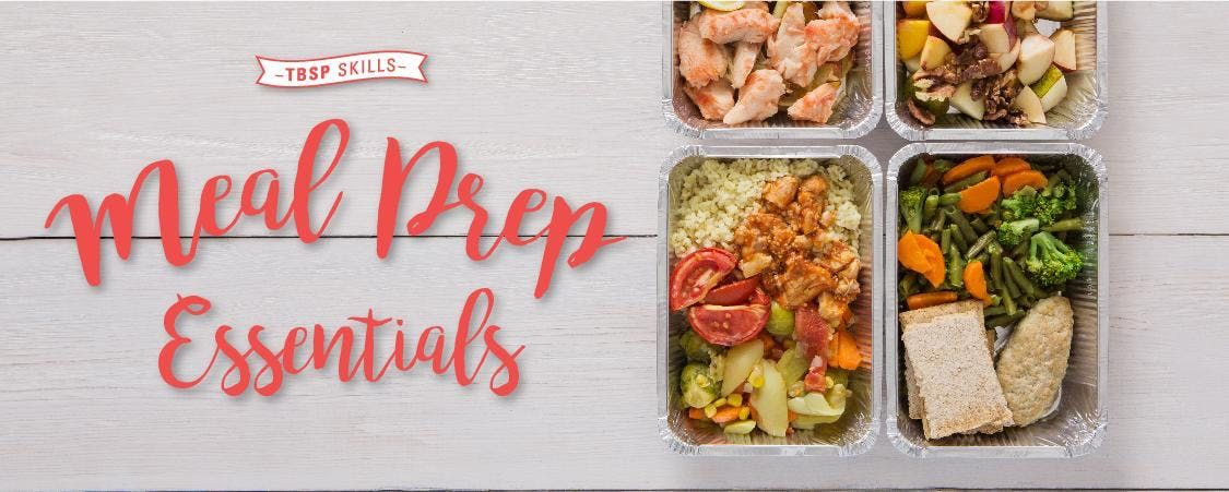 Meal Prep Essentials with Tablespoon Cooking Co.