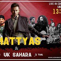 Mattyas &amp UK Sahara Live in Concert - Lahore