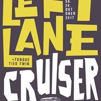 Left Lane Cruiser  Tongue Tied Twin
