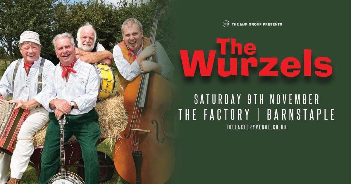 The Wurzels (The Factory Barnstaple)