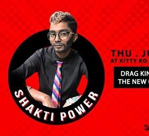 KittyKO presents Drag King - Shakti Power