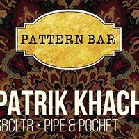 Pattern Bar Presents Patrik Khach