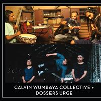 Friday Rewind - Calvin Wumbaya Collective  Dossers Urge