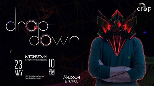 Drop Down Wednesday Ft. Malcolm & Rahul