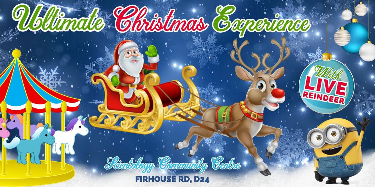 ULTIMATE CHRISTMAS EXPERIENCE Live Reindeer Santas Grotto Rides & More