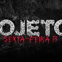PROJETO X  6 Edio  SEXTA - FEIRA 13