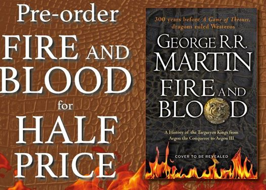 Book Launch Fire and Blood. Also finish the OTHER book George