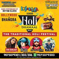 Holi Dhamaal -2018 (The Traditional Holi Festival )