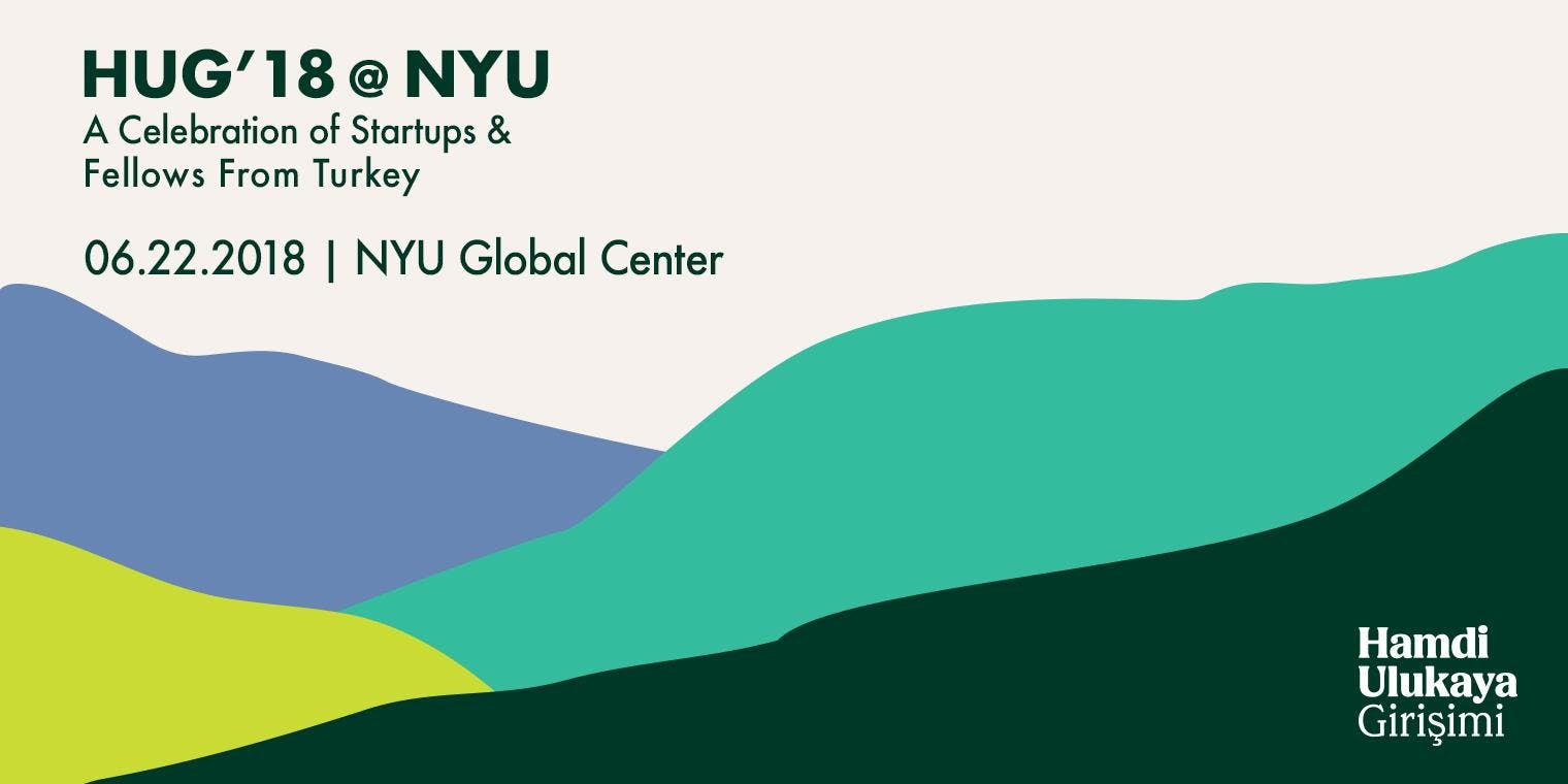 HUG18  NYU A Celebration of Startups and Fellows from Turkey