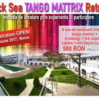 Black Sea Tango Mattrix Retreat - 1 - 5 iunie 2017 Venus RO