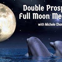Double Prosperity Full Moon Meditation