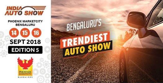 India Auto Show Edition 5 Phoenix MarketCity Bangalore 14-16 Sep