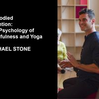 Embodied Attention The Psychology of Mindfulness and Yoga