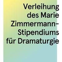 Verleihung des Marie Zimmermann-Stipendiums fr Dramaturgie